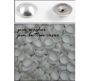 PIN WASHER - PIN BUTTON COVER - DOME CAP