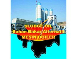 Jual Mesin Boiler - Bahan Bakar Alternatif Sludge Oil