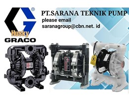 Jual PT SARANA TEKNIK GRACO HUSKY PUMP DIAPHRAGM AIR OPERATED PUMP